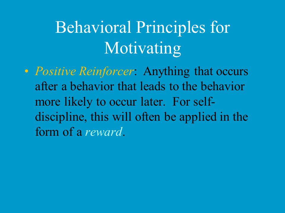 Behavioral Principles for Motivating