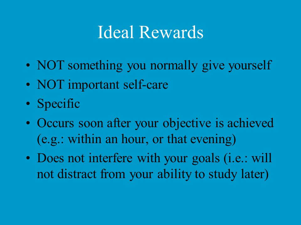 Ideal Rewards NOT something you normally give yourself