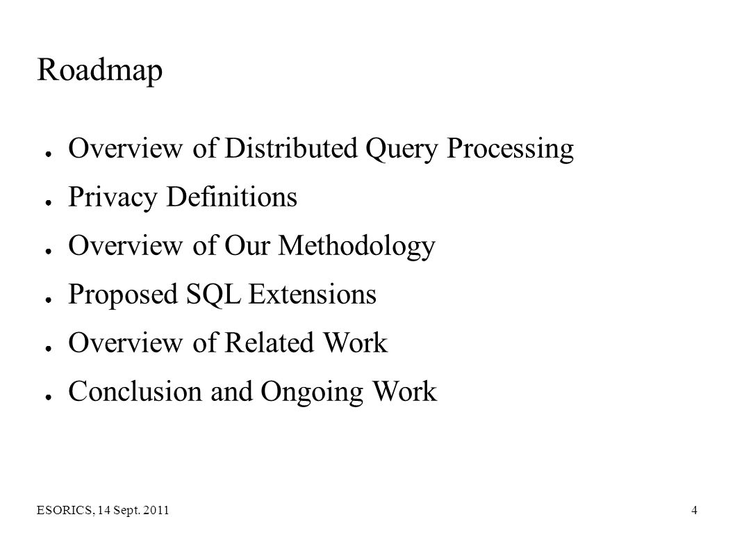 Roadmap Overview of Distributed Query Processing Privacy Definitions