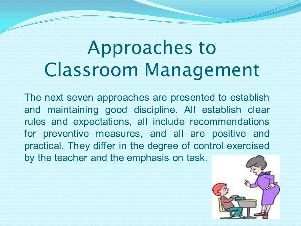effective classroom management approaches to discipline essay A look into the discipline with dignity approach mrs discipline with dignity approach essay can lose control if classroom management and discipline models.
