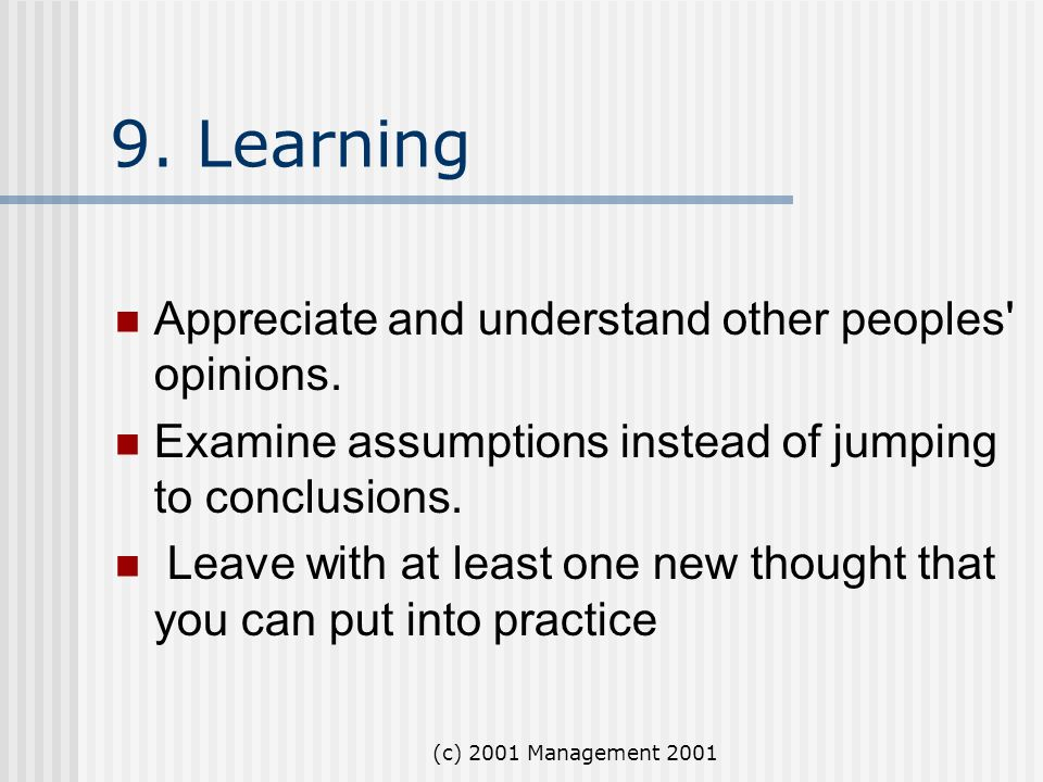 9. Learning Appreciate and understand other peoples opinions.