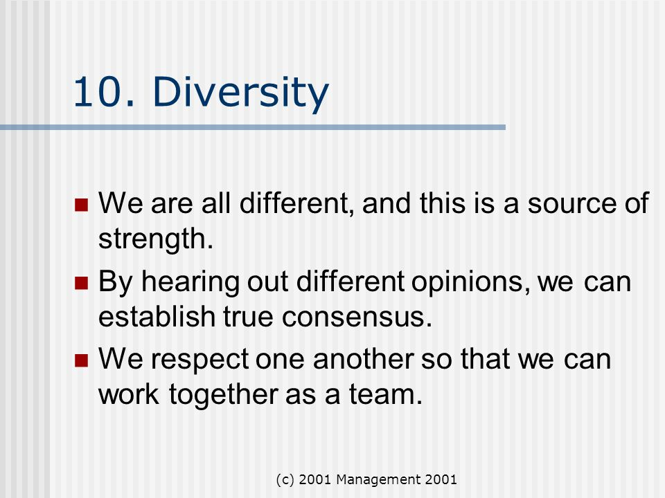 10. Diversity We are all different, and this is a source of strength.