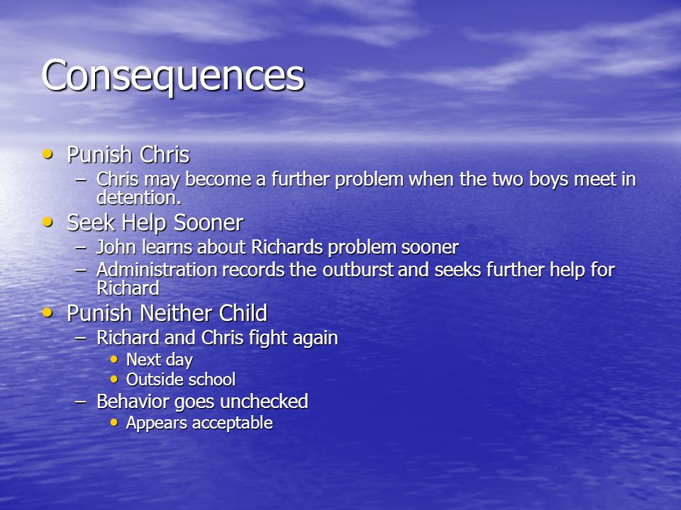 Consequences Punish Chris Seek Help Sooner Punish Neither Child