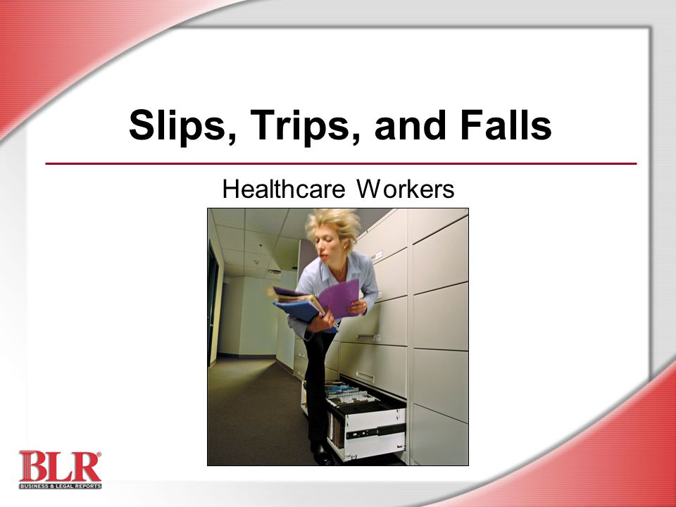 Slips Trips And Falls Healthcare Workers Slide Show Notes Ppt