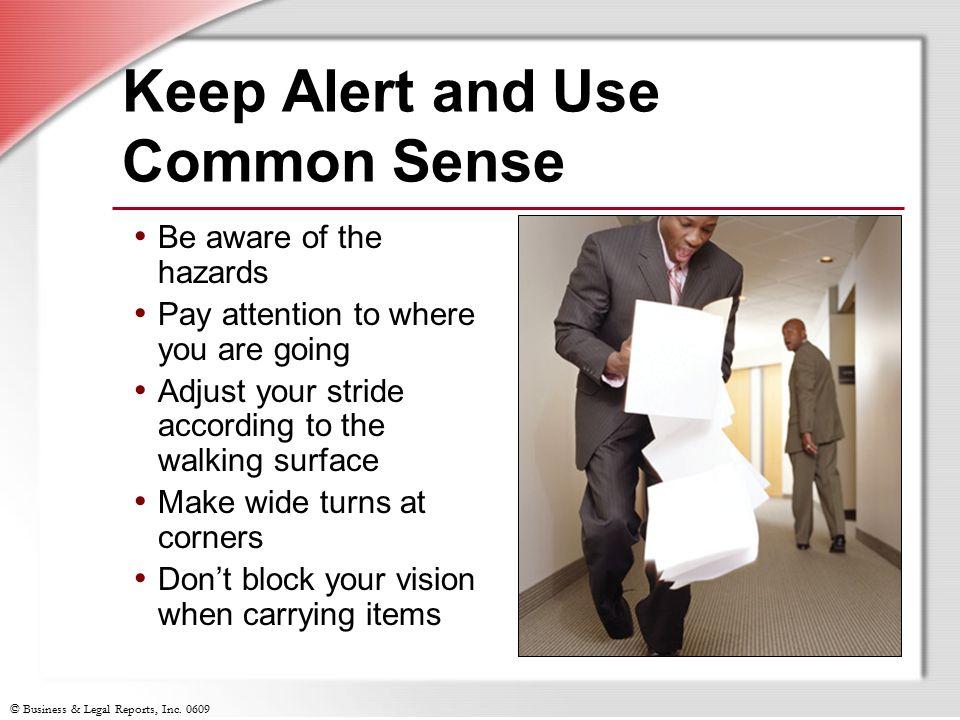 Keep Alert and Use Common Sense
