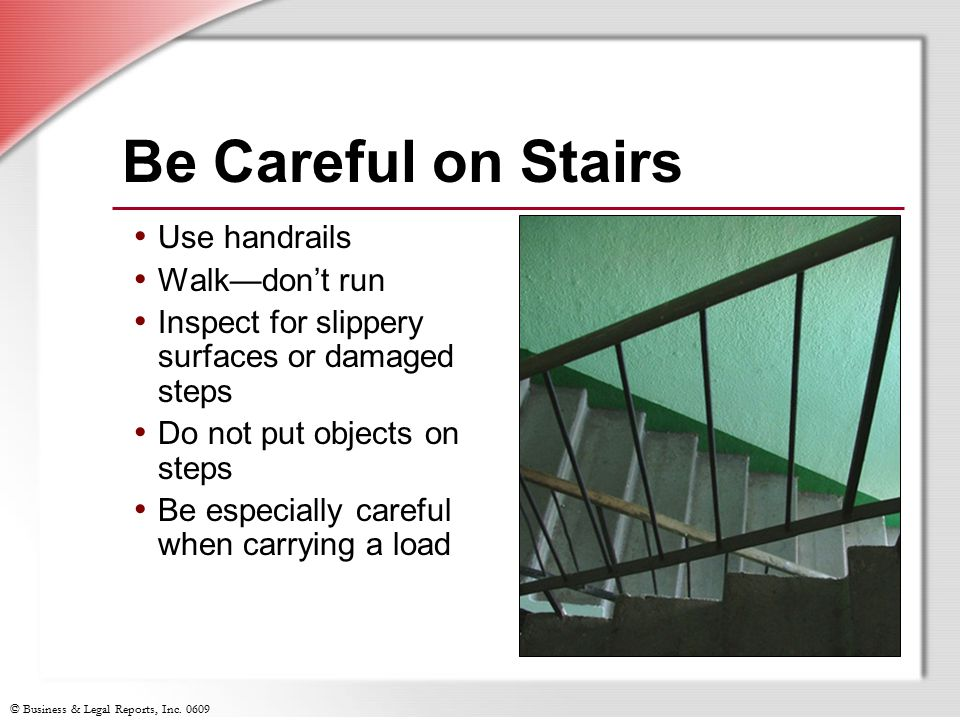 Be Careful on Stairs Use handrails Walk—don't run