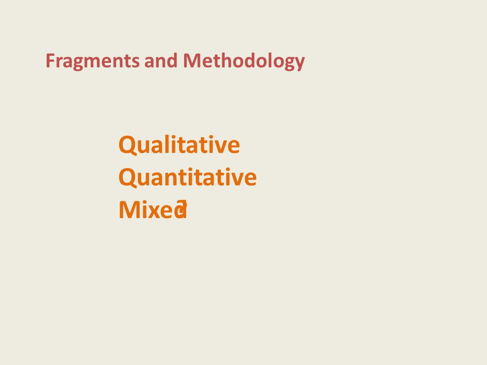 Fragments and Methodology
