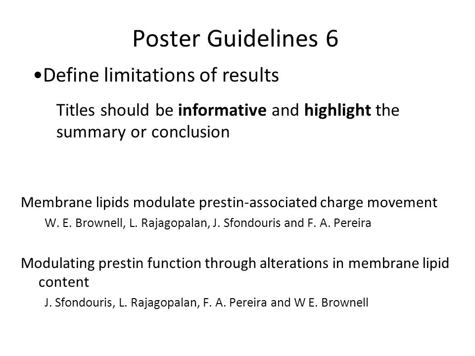Poster Guidelines 6 Define limitations of results