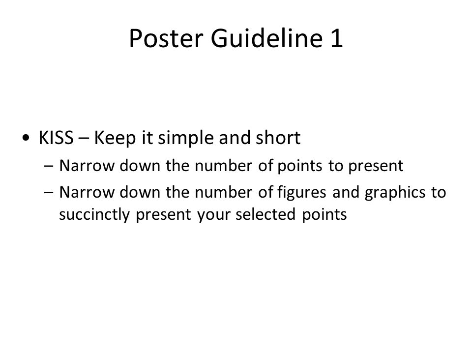 Poster Guideline 1 KISS – Keep it simple and short