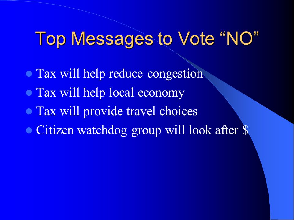 Top Messages to Vote NO