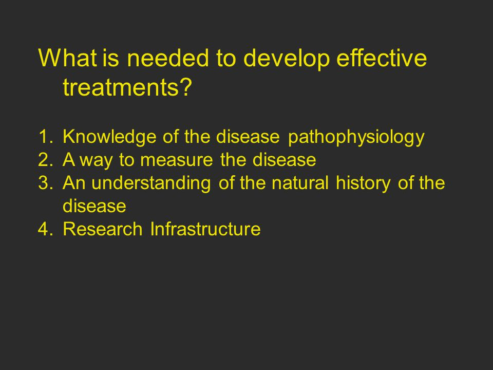 What is needed to develop effective treatments