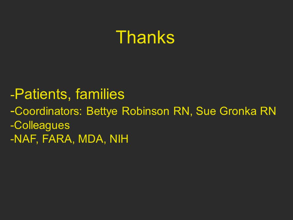 Thanks -Patients, families