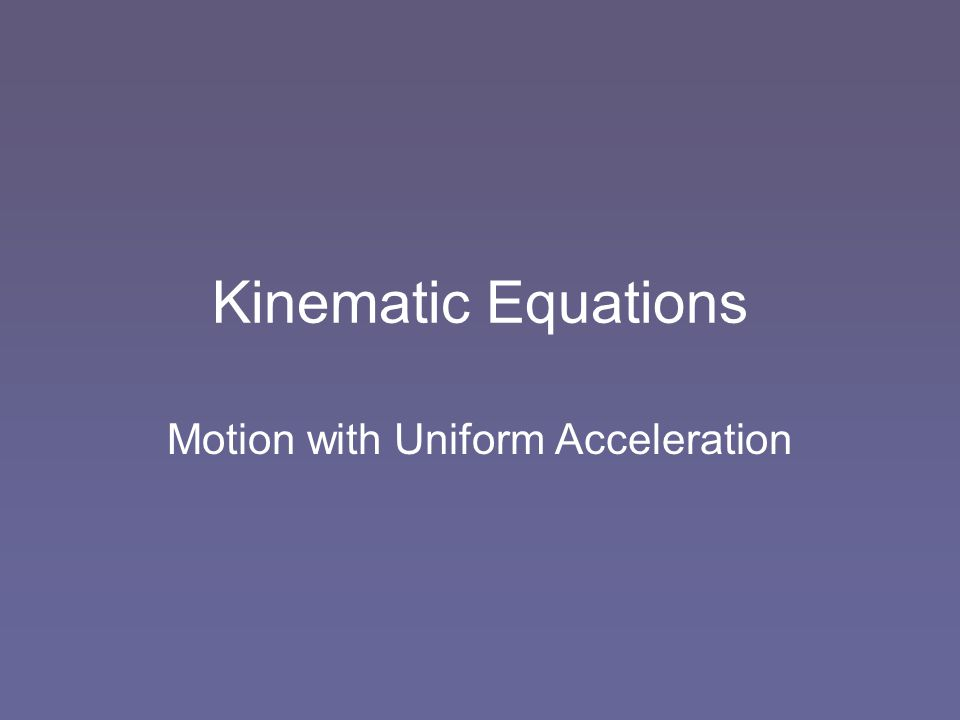 Motion with Uniform Acceleration
