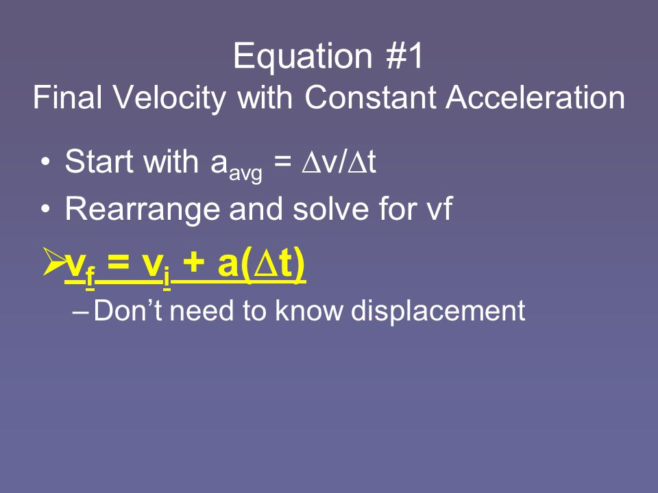 Equation #1 Final Velocity with Constant Acceleration