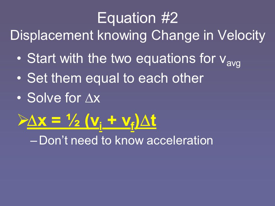 Equation #2 Displacement knowing Change in Velocity