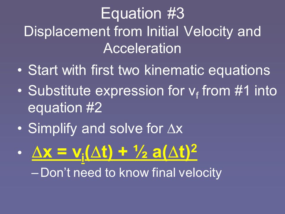 Equation #3 Displacement from Initial Velocity and Acceleration