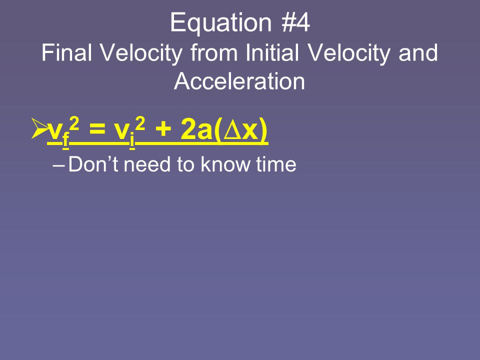 Equation #4 Final Velocity from Initial Velocity and Acceleration