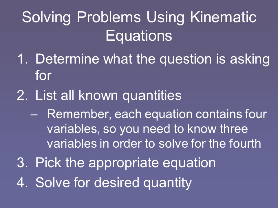 Solving Problems Using Kinematic Equations