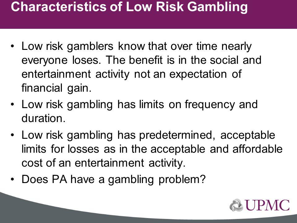 Characteristics of Low Risk Gambling