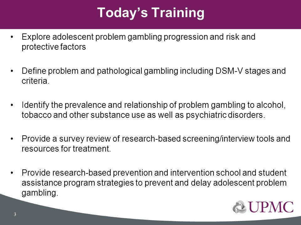 Today's Training Explore adolescent problem gambling progression and risk and protective factors.