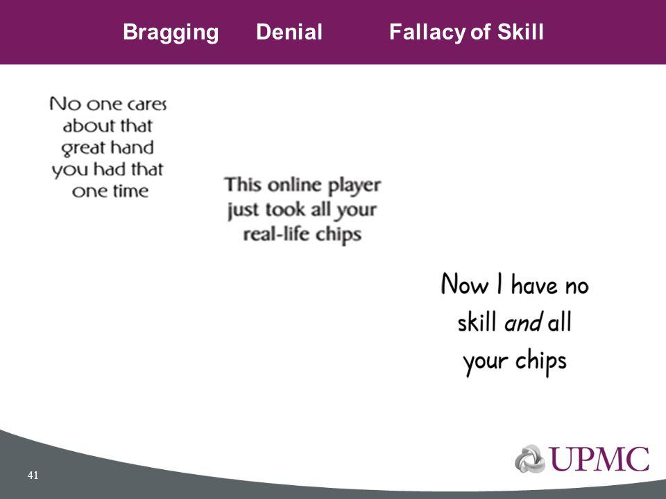 Bragging Denial Fallacy of Skill