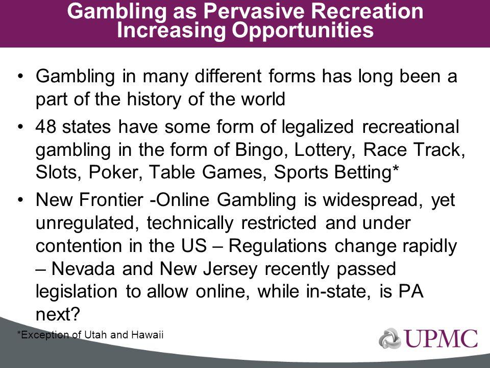 Gambling as Pervasive Recreation Increasing Opportunities