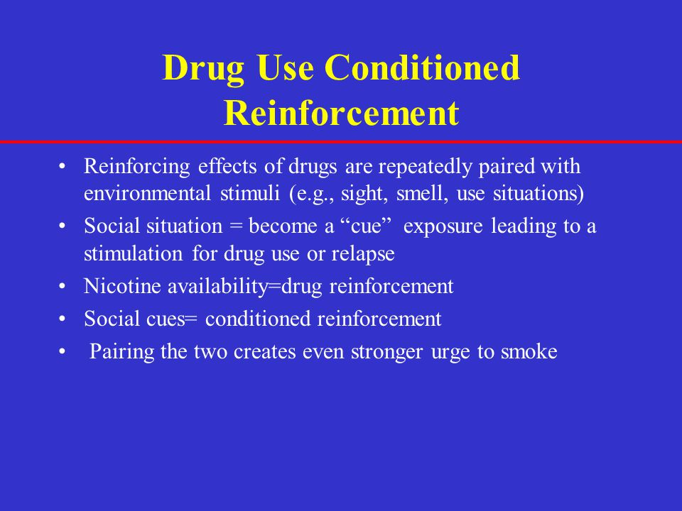 Drug Use Conditioned Reinforcement