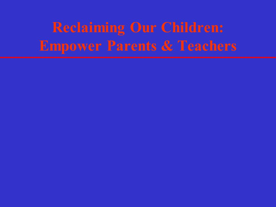 Reclaiming Our Children: Empower Parents & Teachers