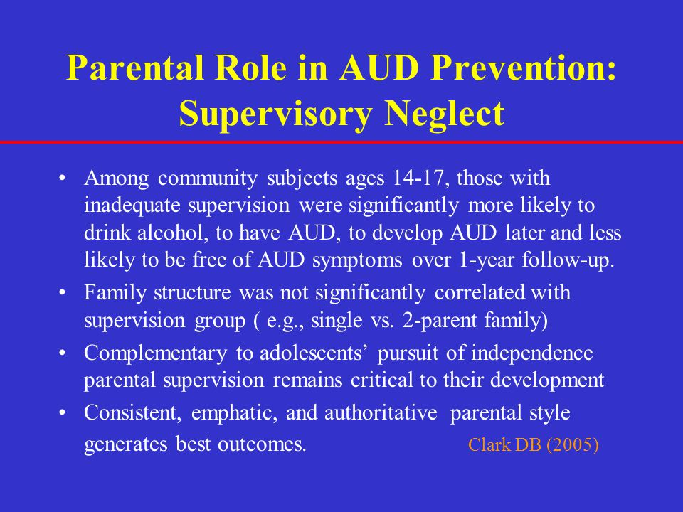 Parental Role in AUD Prevention: Supervisory Neglect