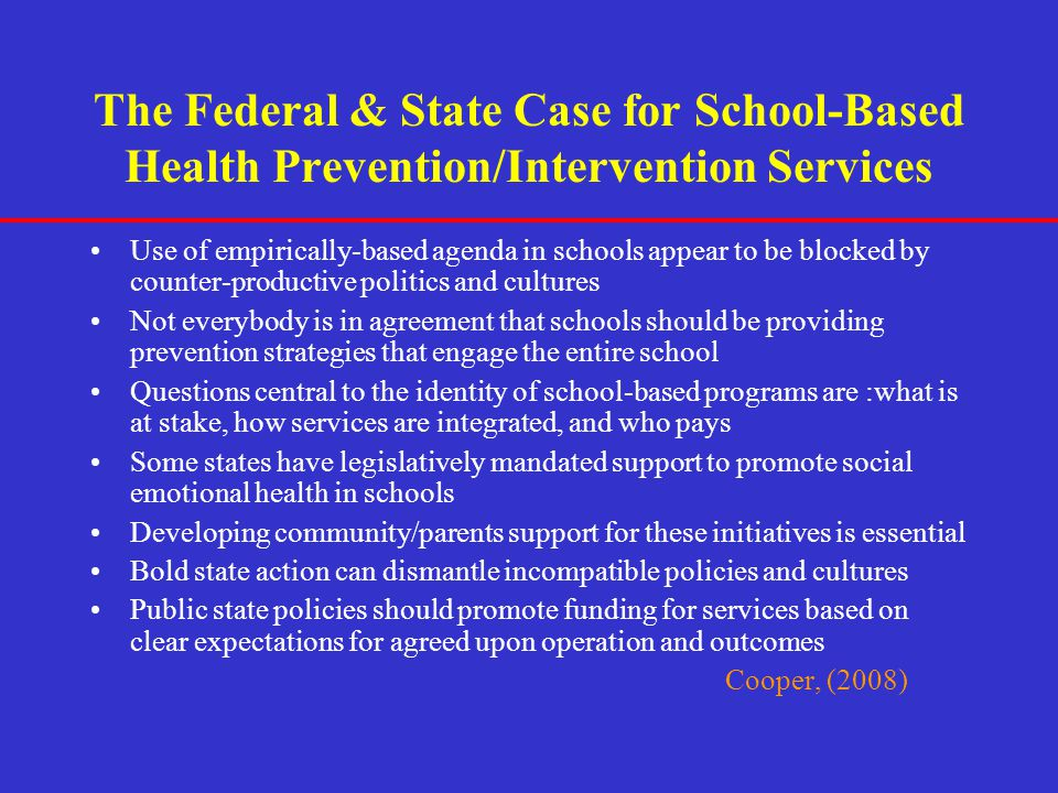 The Federal & State Case for School-Based Health Prevention/Intervention Services
