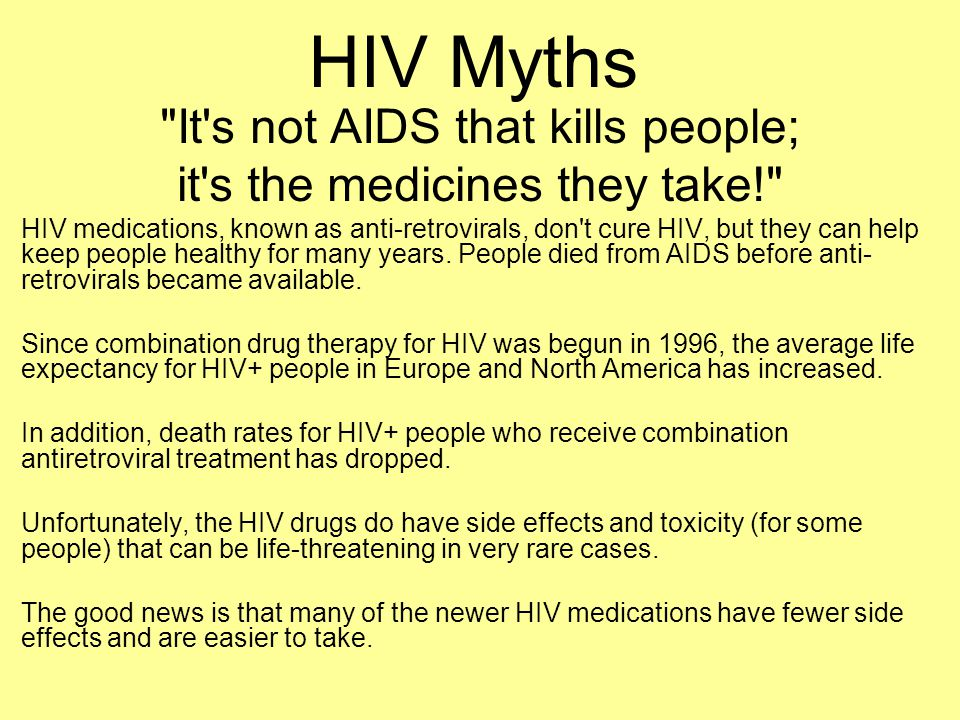 HIV Myths It s not AIDS that kills people;