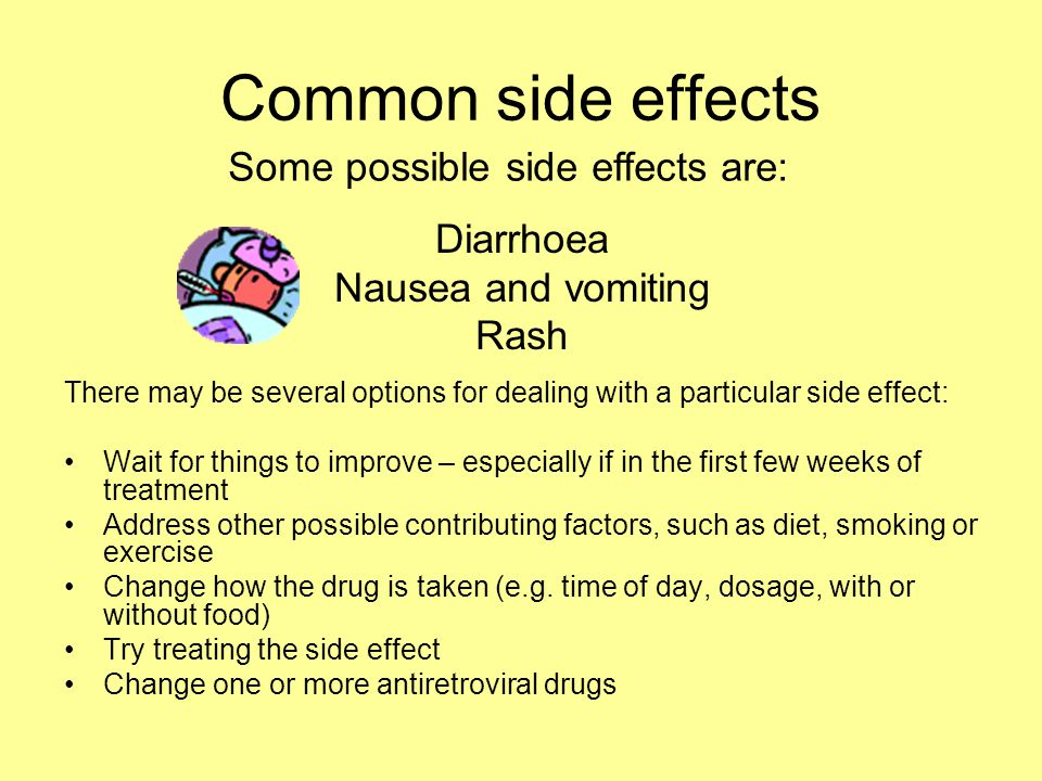 Common side effects Some possible side effects are: Diarrhoea