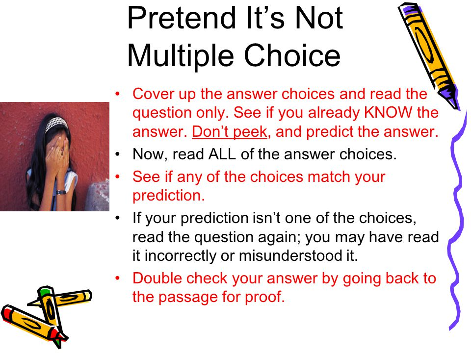 Pretend It's Not Multiple Choice