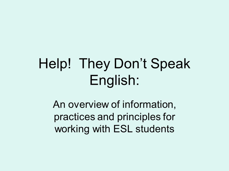 Help! They Don't Speak English: