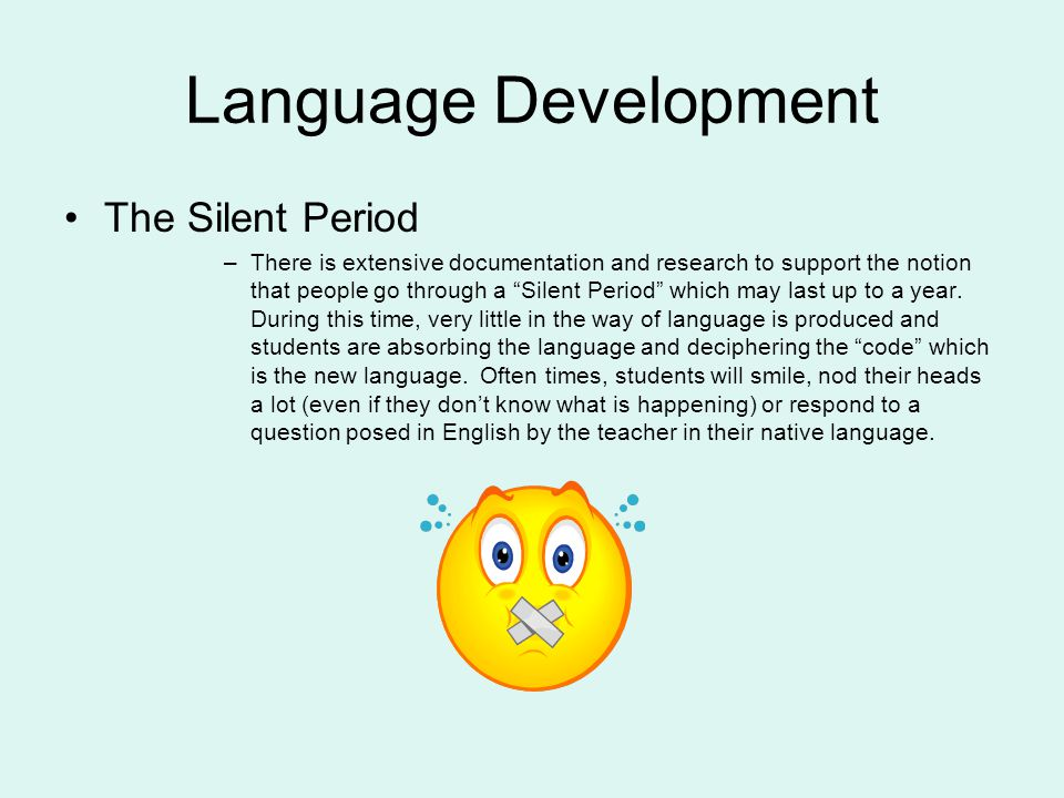 Language Development The Silent Period
