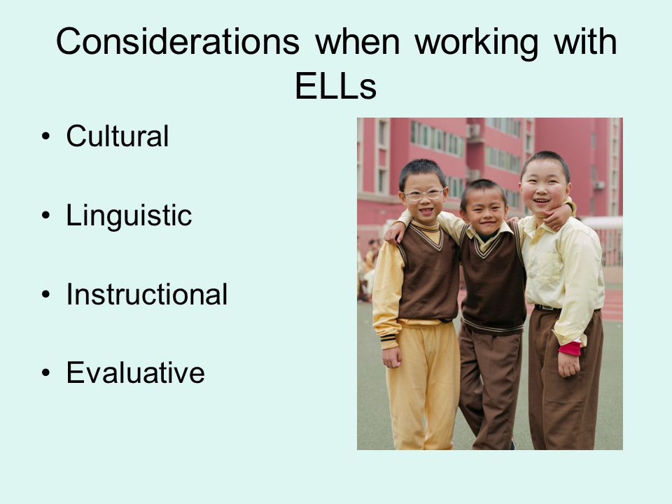 Considerations when working with ELLs