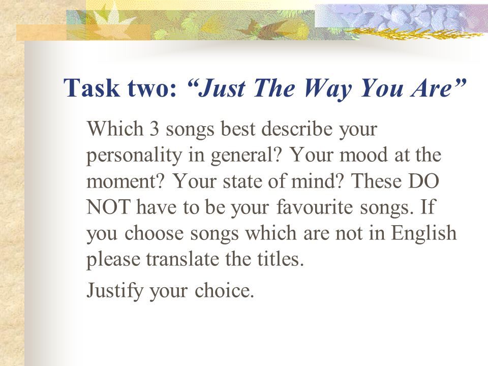 Task two: Just The Way You Are