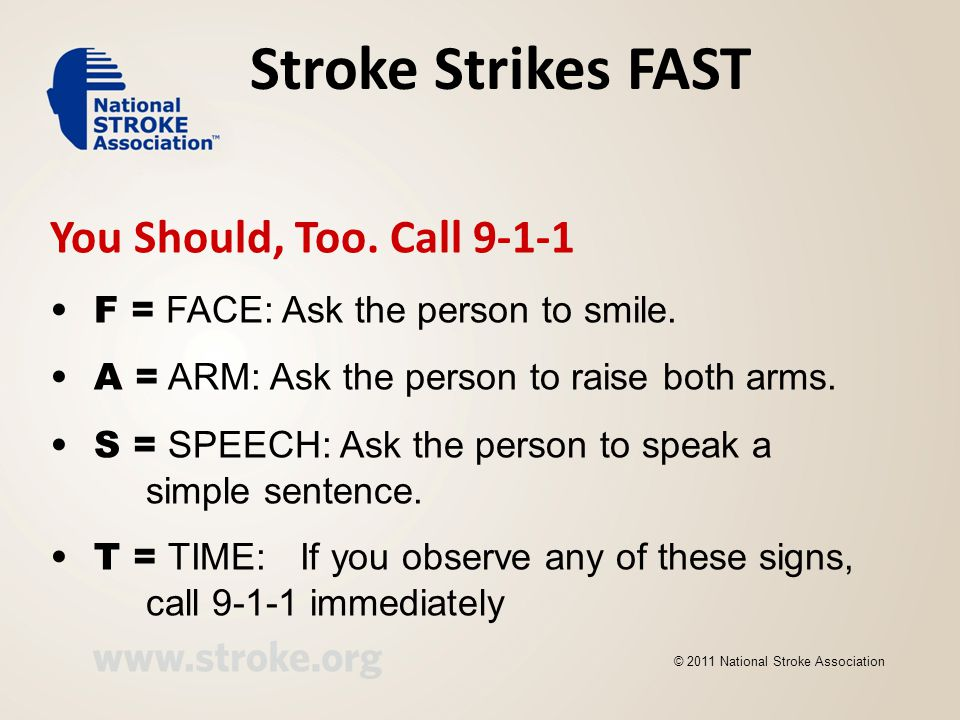 Stroke Strikes FAST You Should, Too. Call 9-1-1