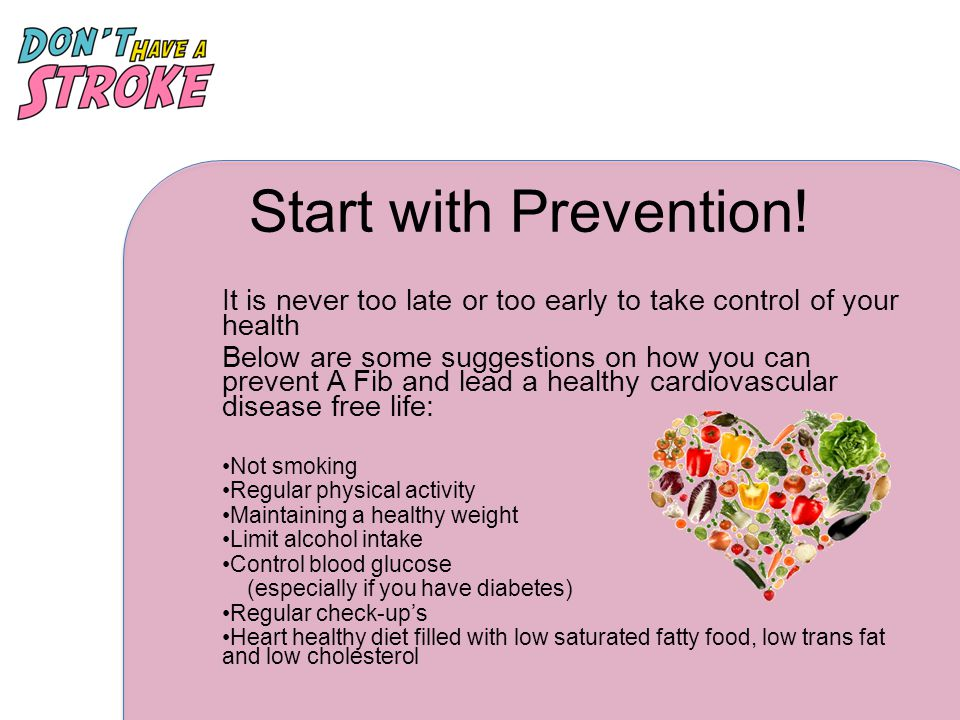 Start with Prevention! It is never too late or too early to take control of your health.