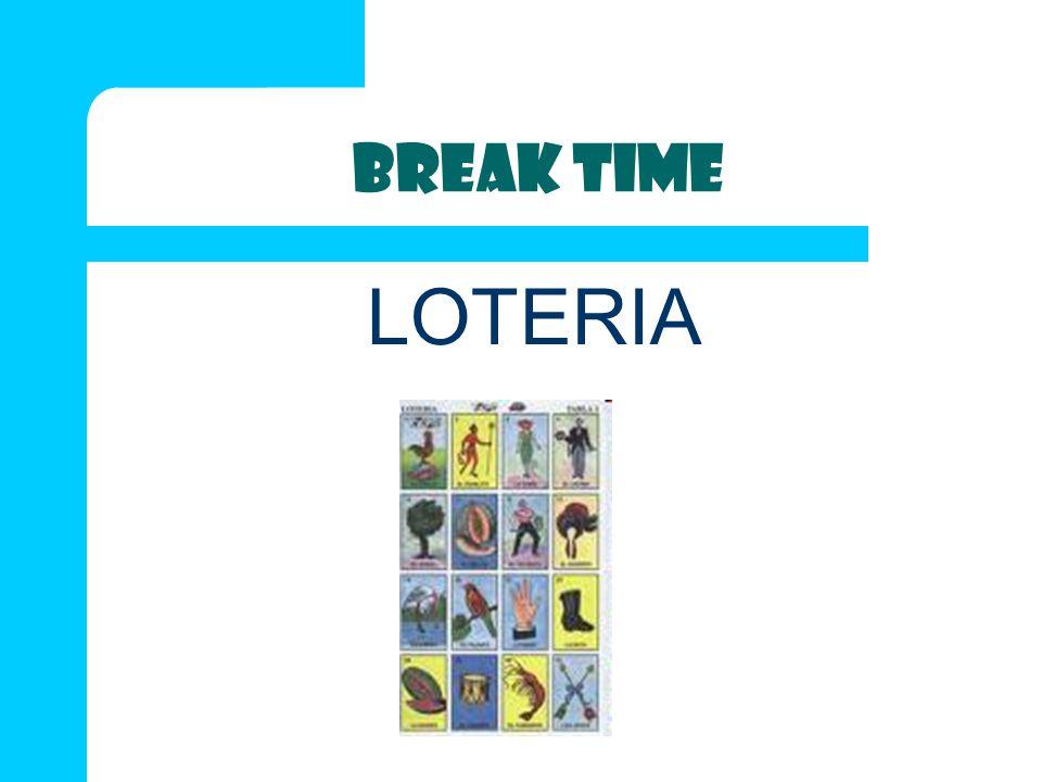 BREAK TIME LOTERIA