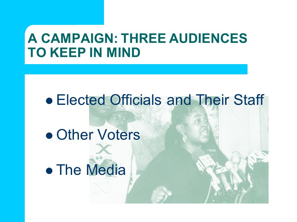 A CAMPAIGN: THREE AUDIENCES TO KEEP IN MIND