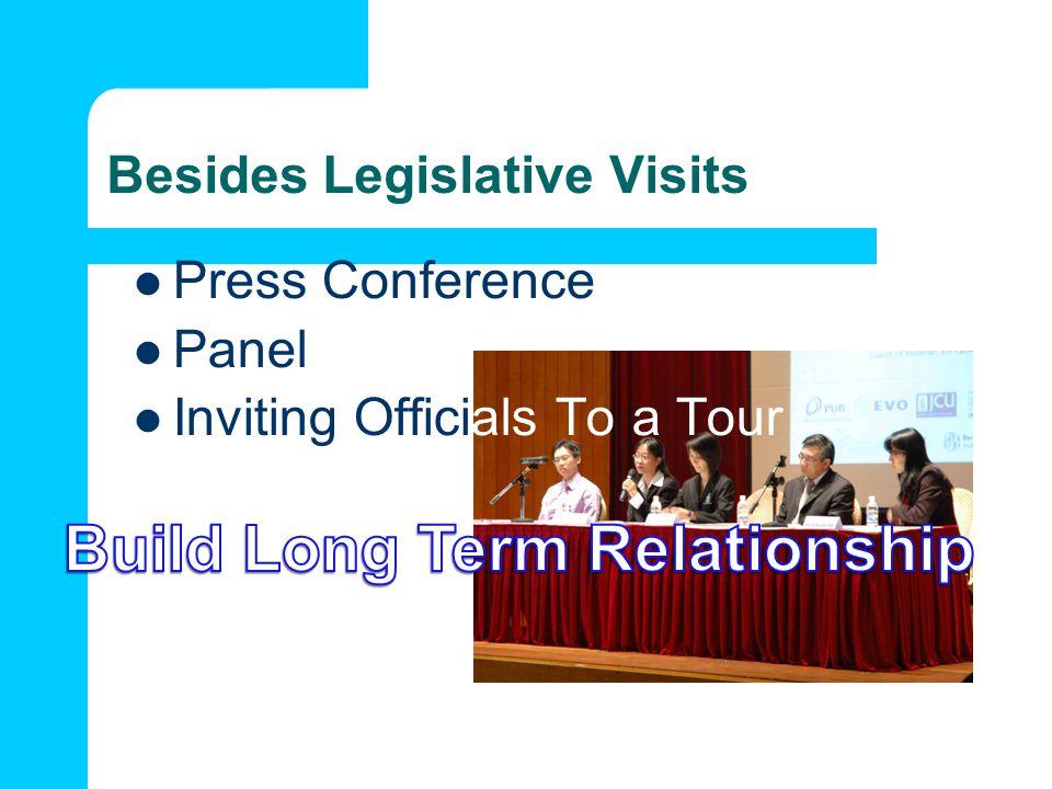 Besides Legislative Visits