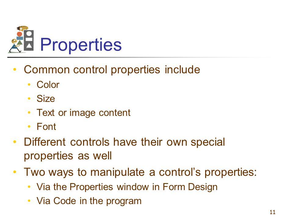 Properties Common control properties include