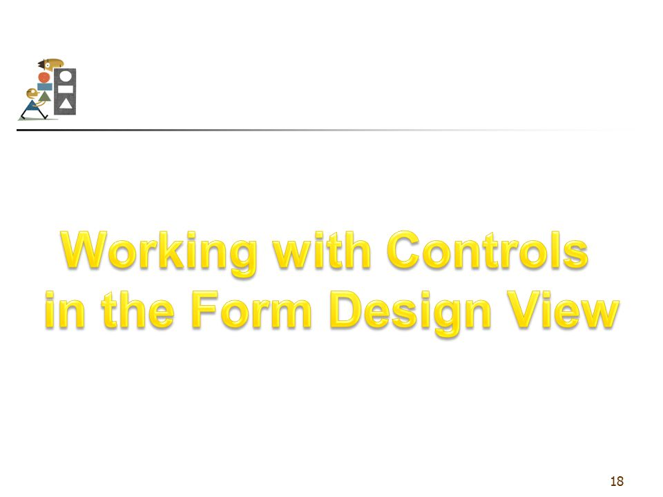 Working with Controls in the Form Design View
