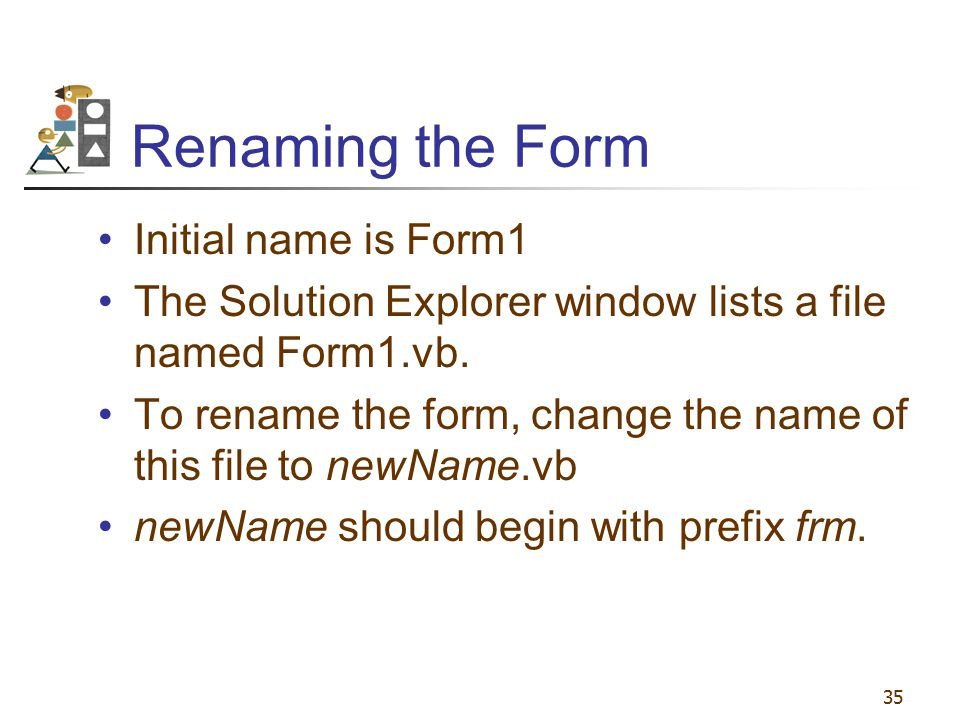 Renaming the Form Initial name is Form1