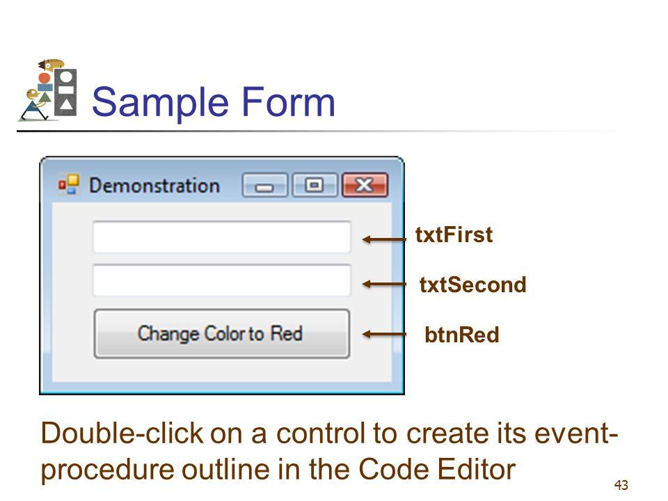 Sample Form txtFirst. txtSecond. btnRed.