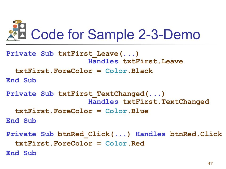 Code for Sample 2-3-Demo Private Sub txtFirst_Leave(...)