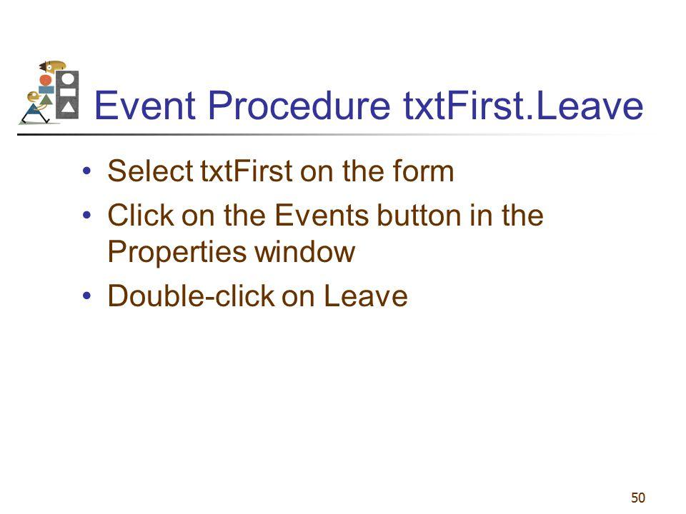Event Procedure txtFirst.Leave