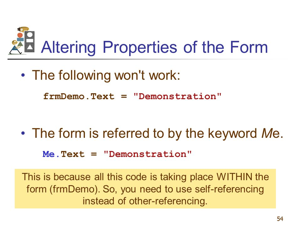 Altering Properties of the Form