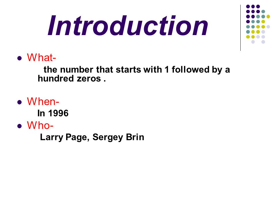 Introduction What- When- Who- In 1996